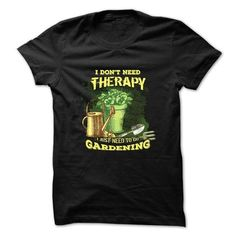 I don't need therapy, I just need to do gardening T Shirts, Hoodies. Get it here ==► https://www.sunfrog.com/Hobby/I-dont-need-therapy-I-just-need-to-do-gardening.html?57074 $22.5