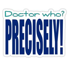 Precisely Doctor Who by geekchicprints