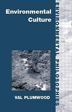 Environmental Culture: The Ecological Crisis of Reason (E...