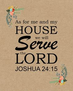 Joshua 24:15 Biblical Quotes, Religious Quotes, Bible Verses Quotes, Bible Scriptures, Bible Verse Art, Prayer Verses, Marriage Verses, Jesus Bible, Dad Quotes