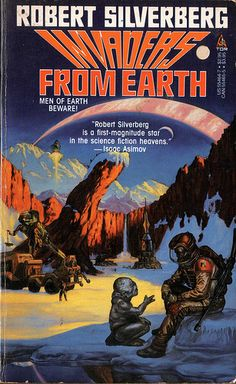 Invaders From Earth by Robert Silverberg. Tor 1987. Cover art Tom Kidd