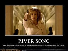 """I'm River Song. Check your records again."""