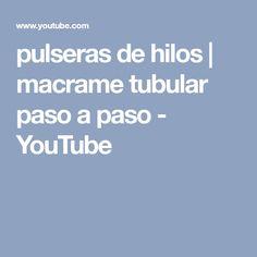 pulseras de hilos   macrame tubular paso a paso - YouTube