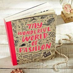 My Wonderful World of Fashion: A Book for Drawing, Creating & Dreaming