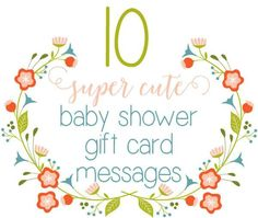 Top 10 Baby Shower Gift Card Message Ideas - - An adorable collection of the top 10 gift message ideas for baby shower gift cards from Little Girl's Pearls. Baby Shower Card Message, Baby Shower Card Sayings, Baby Shower Greetings, Baby Shower Messages, Baby Shower Greeting Cards, Baby Shower Wishes, Cute Baby Shower Gifts, Wishes For Baby, Baby Shower Fun