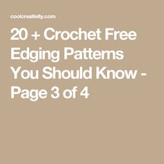 20 + Crochet Free Edging Patterns You Should Know - Page 3 of 4