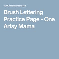 Brush Lettering Practice Page - One Artsy Mama