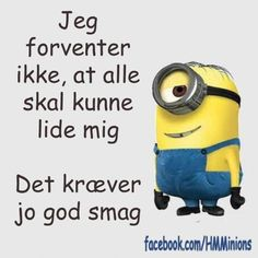 Det kræver god smag Sweet Quotes, Mom Quotes, True Quotes, Funny Quotes, Qoutes, Cool Words, Wise Words, Motto, Minions Love