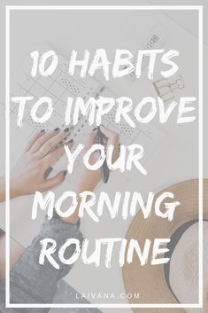 10 Things to Add to Your Morning Routine to Improve Your Day