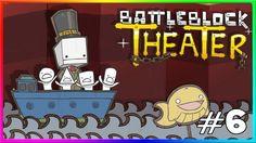Battleblock Theater W/ James - Using my body... #6 😡