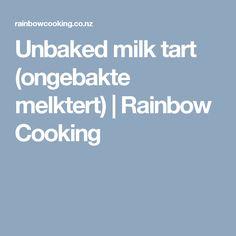 Unbaked milk tart (ongebakte melktert)   Rainbow Cooking