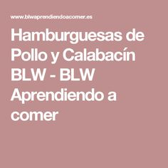 Hamburguesas de Pollo y Calabacín BLW - BLW Aprendiendo a comer