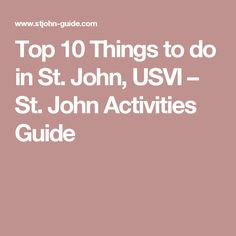 Top 10 Things to do in St. John, USVI – St. John Activities Guide