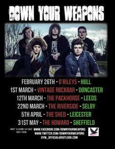 www.facebook.com/DownYourWeapons  Message us for more details on all upcoming dates!