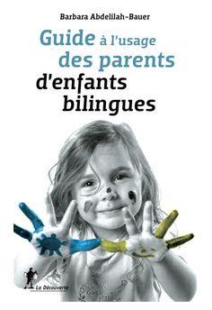 guide parents enfants bilingues barbara abdelilah bauer 702x1024 Guide à lusage des parents denfants bilingues