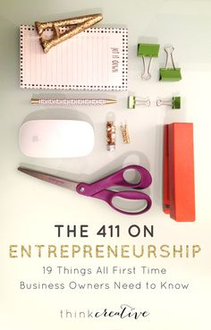 The 411 on Entrepreneurship: 19 Things All First Time Business Owners Need to Know  |  Think Creative