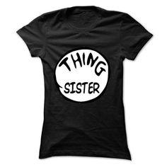 thing sister T Shirts, Hoodies, Sweatshirts. CHECK PRICE ==► https://www.sunfrog.com/LifeStyle/thing-sister.html?41382