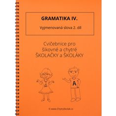 Gramatika IV - Vyjmenovaná slova 2. díl Thing 1, Prepositions, Home Schooling, Math Worksheets, Best Sellers, Alphabet, Language, Notes, Teacher