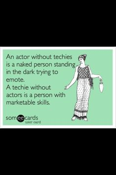 """Stage management truth"" And this is exactly why all actors should don the black. Honestly, I think backstage work made me a better performer..."