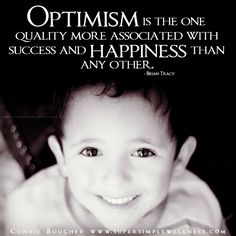 """""""#Optimism is the one quality more associated with #success and #happiness than any other.""""- Brian Tracy #truth #truetalk #wordsofwisdom #positivity #positiveattitude #positivethinking #happiness #optimistic #instaquote #qotd #ConnieBoucher #SuperSimpleWellness #author #essentialoils #health #chakra #wellness #choosehappiness"""