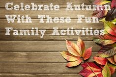 Celebrate Autumn With These Fun Family Activities
