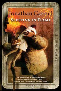 Sleeping in Flame by Jonathan Carroll /  7/10