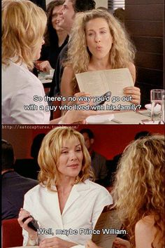 Sex and the City, Samantha gets it.
