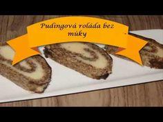 Pudingová roláda bez múky  MňamRecepty Food, Self, Essen, Meals, Yemek, Eten