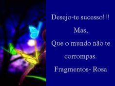Meus Poemas  Minhas Reflexões (R.R.): N.30 Fragmento (desejo-te sucesso...)