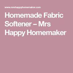Homemade Fabric Softener – Mrs Happy Homemaker
