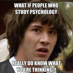 Conspiracy Keanu Meme - The Psychology Version. For more psychology humor visit http://all-about-psychology.tumblr.com/  #psychology #PsychologyHumor