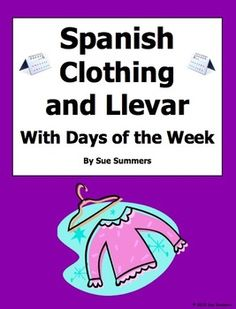 Spanish Clothing, Llevar, and Days of the Week Sentences Worksheet by Sue Summers