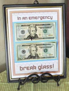 You can use a dollar store frame, of course, since the recipient will likely take the money out right away. Still, it's a fun way to offer the gift of cash.