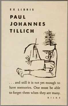 An interesting quote from Rilke in Tillich book. Ben Shahn: Ex Libris Paul Johannes Tillich