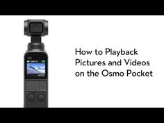 How to Playback Pictures and Videos on the Osmo Pocket Pocket Camera, Picture Video, Learning, Videos, Face, Youtube, Pictures, Photos, Youtubers