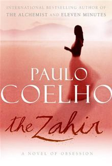 """Read """"The Zahir A Novel of Obsession"""" by Paulo Coelho available from Rakuten Kobo. The narrator of The Zahir is a bestselling novelist who lives in Paris and enjoys all the privileges money and celebrity. Used Books, Great Books, Books To Read, World Literature, World Of Books, Paulo Coelho Books, Fiction, Page Turner, Album Book"""