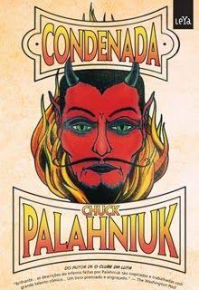 Condenada - Chuck Palahniuk - Editora Leya http://www.cacholaliteraria.com.br/2013/08/resenha-condenada-de-chuck-palahniuk.html