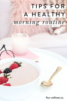 Tips for a Healthy Morning Routine | Healthy Living Tips | Ready to start your day well and create an intentional morning ritual? Click for tips for waking up well and starting the day with positive and productive activities that help maintain energy, good mood, and a healthy lifestyle throughout the day. | How To Start the Morning Well | Morning Routine Before Work | Four Wellness Co. #healthyliving #wellnesstips #morningroutine #morningschedule #wellnesstips