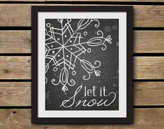 """8 x 10 Printable Art - """"Let It Snow"""" Chalkboard Christmas Winter - Instant Download - JPEG and PDF on Etsy, $5.00"""