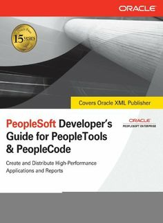 PeopleSoft Developer's Guide for PeopleTools & PeopleCode (Osborne Oracle Press) by Judi Dolittle. $44.89. 600 pages. Publisher: McGraw-Hill; 1 edition (December 17, 2008)