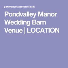 Pondvalley Manor Wedding Barn Venue | LOCATION