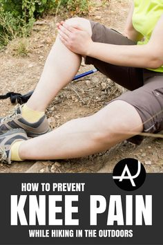 How to prevent knee pain while hiking in the outdoors.