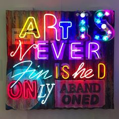 Available for sale from Long-Sharp Gallery, Chris Bracey, Art is Never Finished Found letters and neon fitted onto corrugated iron, 43 × 39 in Love Neon Sign, Neon Sign Art, Neon Signs, Retail Signs, Neon Words, Cool Lettering, Neon Glow, Photo Wall Collage, Moon Art