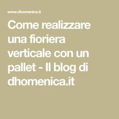Come realizzare una fioriera verticale con un pallet - Il blog di dhomenica.it