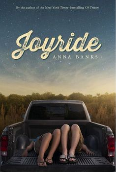 Pre-Squee about... Joyride by Anna Banks - coming June 2015 from Feiwel & Friends - and I can't wait!
