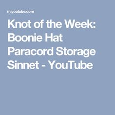 Knot of the Week: Boonie Hat Paracord Storage Sinnet - YouTube