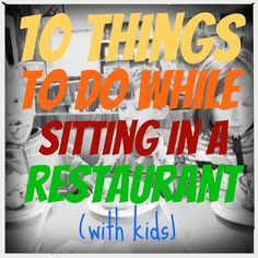 mamascout: 10 things to do while sitting in a restaurant (with children) . good to know for grandparents too! Toddler Activities, Activities For Kids, Crafts For Kids, Toddler Games, Dementia Activities, Kid Games, Toddler Play, Activity Ideas, Baby Play