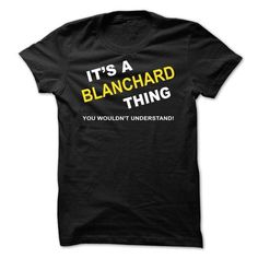 cool It's an BLANCHARD thing, you wouldn't understand CHEAP T SHIRTS Check more at http://onlineshopforshirts.com/its-an-blanchard-thing-you-wouldnt-understand-cheap-t-shirts.html