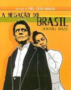 """Denying Brazil - Joel Zito Araujo. A documentary film about the taboos, stereotypes, and struggles of Black actors in Brazilian television """"soaps."""""""