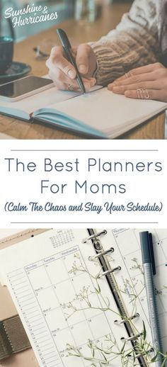 The Best Planners For Moms. So much To Do, So Many Schedules to Manage. Here's How To Stay Sane. via Sunshine and Hurricanes Cool Kids and Moms The Best Planners